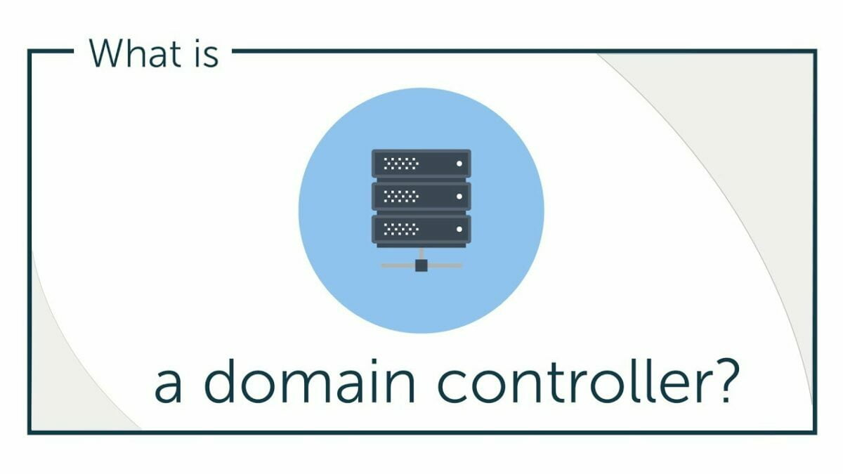 What is Domain Controller ,Definition ,Why we need Domain controller in 2020