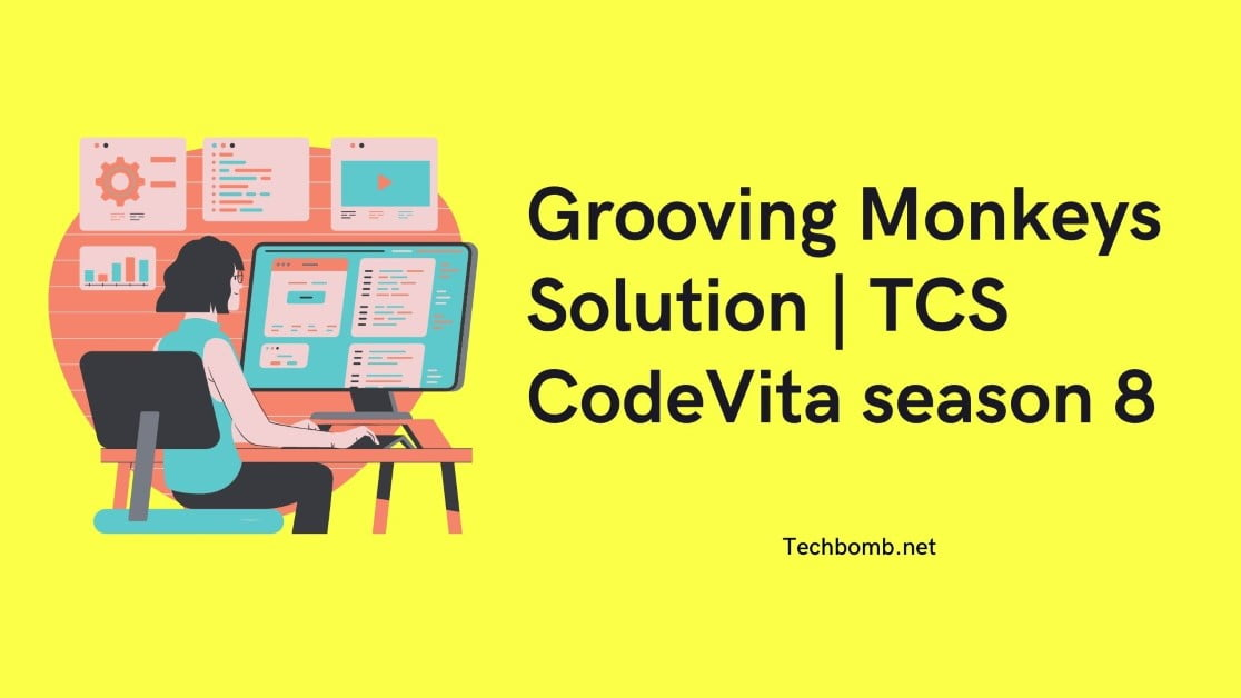 Grooving Monkeys Solution | TCS CodeVita season 8 (2021)