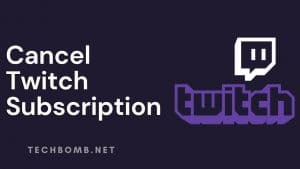 Cancel Twitch Subscription