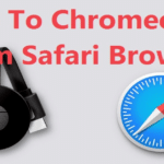 How To Cast and Setup Chromecast from Safari Browser?
