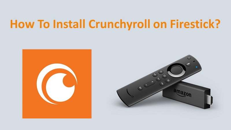 How To Install Crunchyroll App on Firestick/Fire TV?