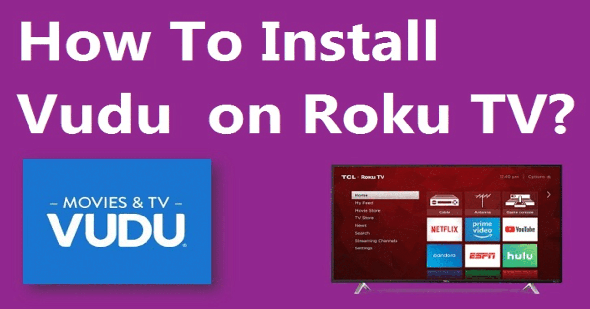 Vudu on Roku: How To Install and Setup? [2021]
