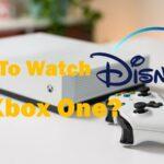 How to watch Disney Plus on Xbox One?