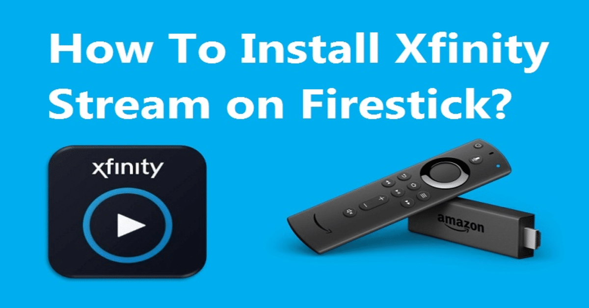 How To Download and Install Xfinity Stream on Firestick [2021]