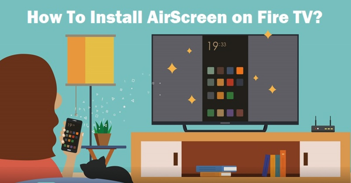How To Install AirScreen on Amazon Firestick?