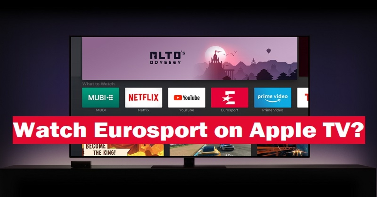 How To Watch Eurosport Player on Apple TV?