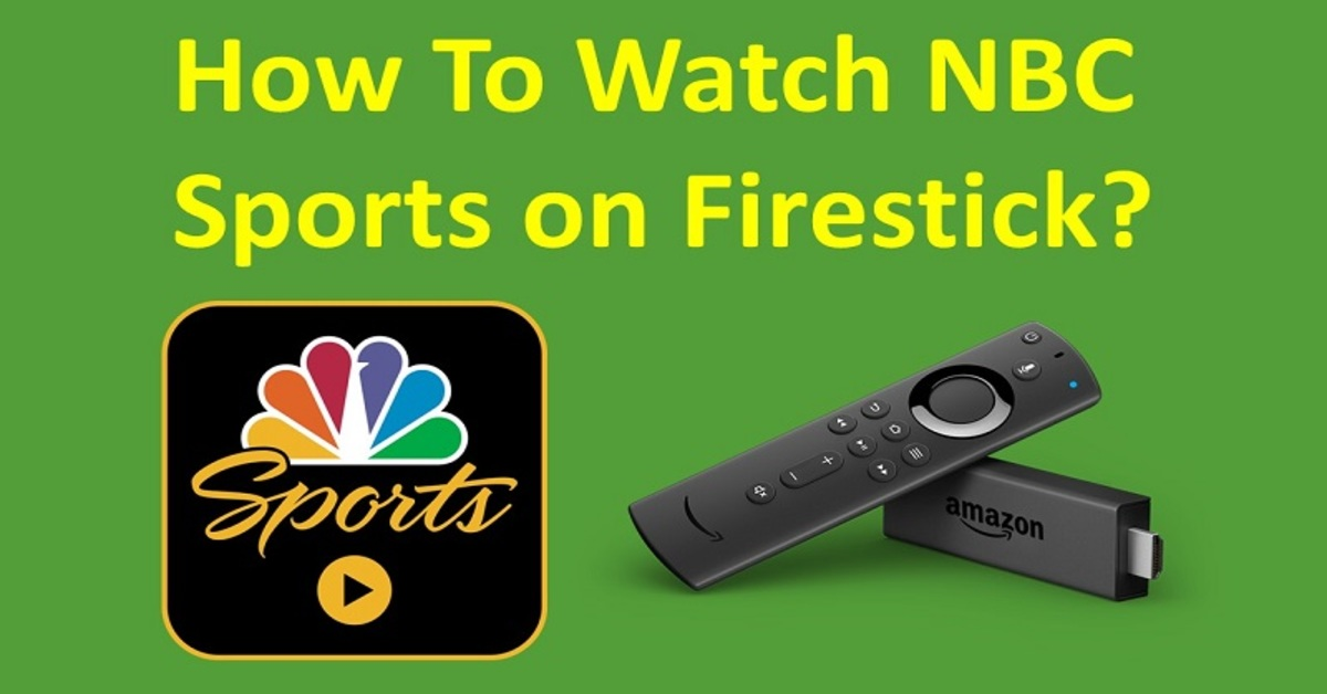 How To Get and Watch NBC Sports on Amazon Fire TV?