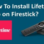 How To Install Lifetime App on Amazon Fire TV?