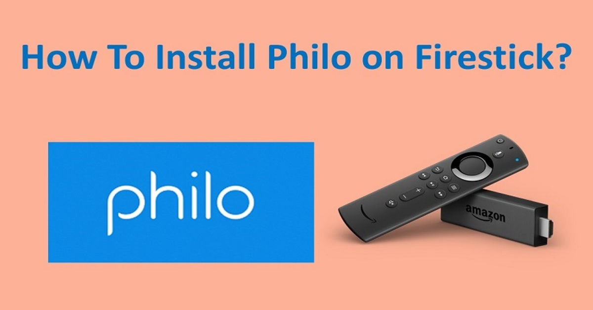 How To Install Philo TV on Amazon Firestick?