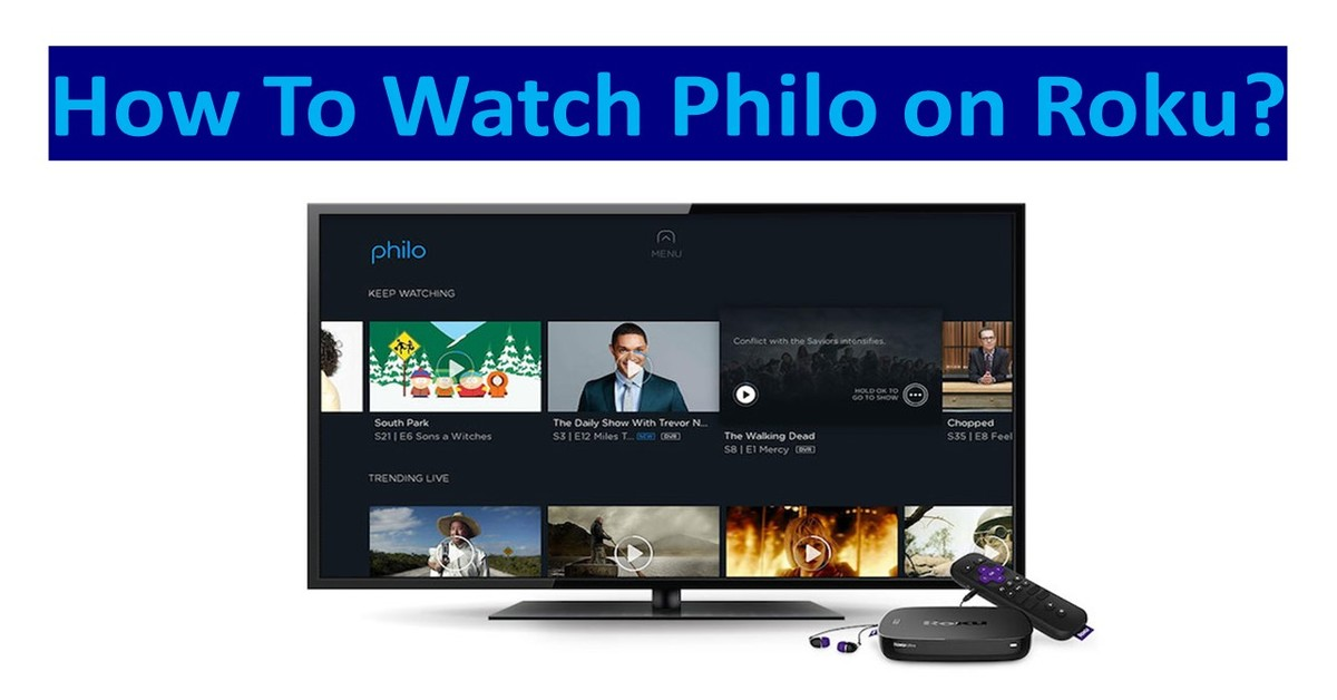 How To Watch and Add Philo on Roku?