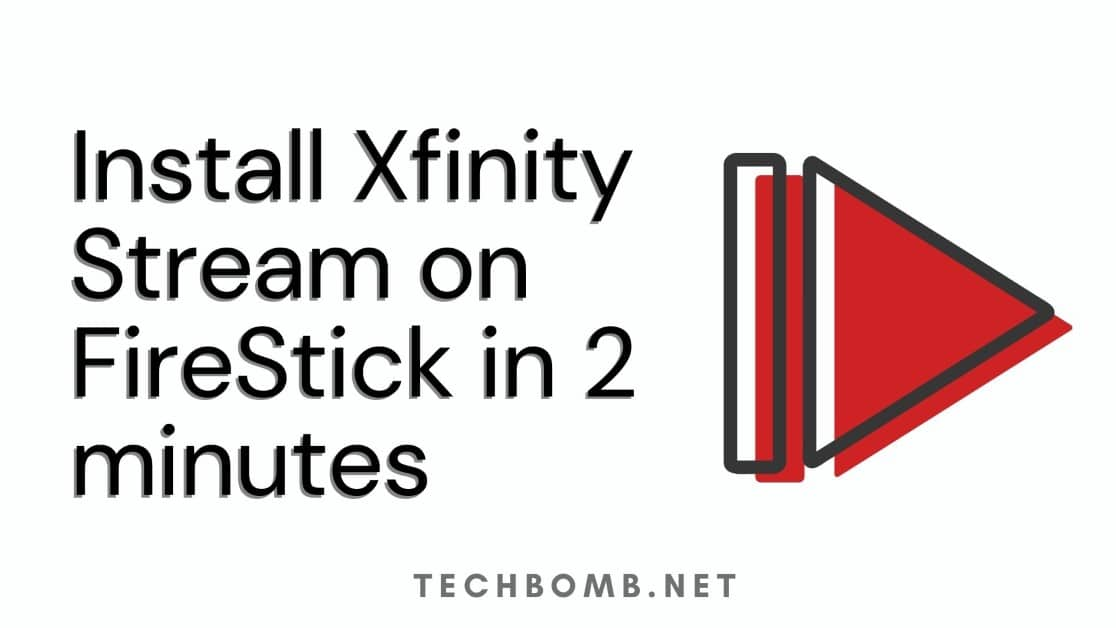 How To Install Xfinity Stream on FireStick in 2 minutes?