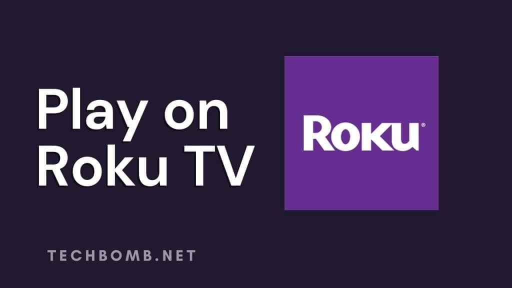 Play on Roku TV