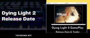 Dying Light 2 Release Date