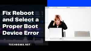 Fix Reboot and Select a Proper Boot Device Error