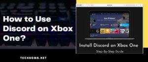 How to Use Discord on Xbox One