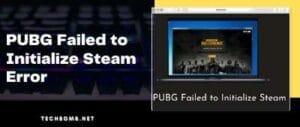 PUBG Failed to Initialize Steam Error