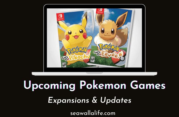Upcoming Pokemon Games