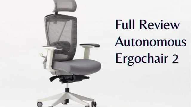 Full Review Autonomous Ergochair 2