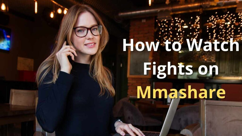 How to Watch Fights on Mmashare