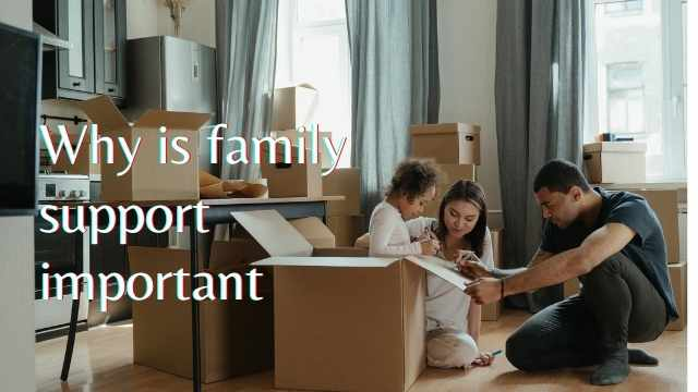 Why is family support important